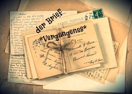*der Brief*Vergangenes