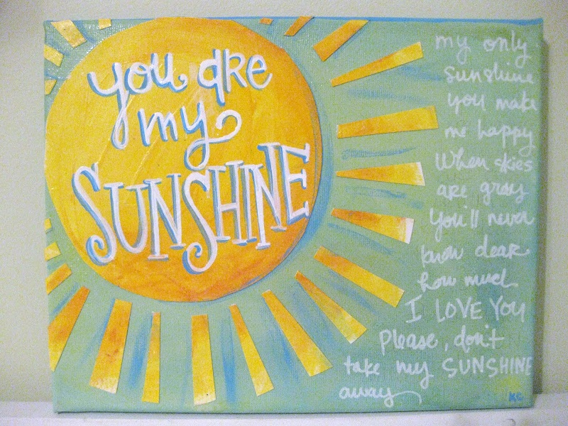 – you are my sunshine … you make me happy